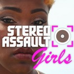 Stereo Assault Girls Review