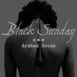 "Arshad Delivers the Goods with ""Black Sunday"""